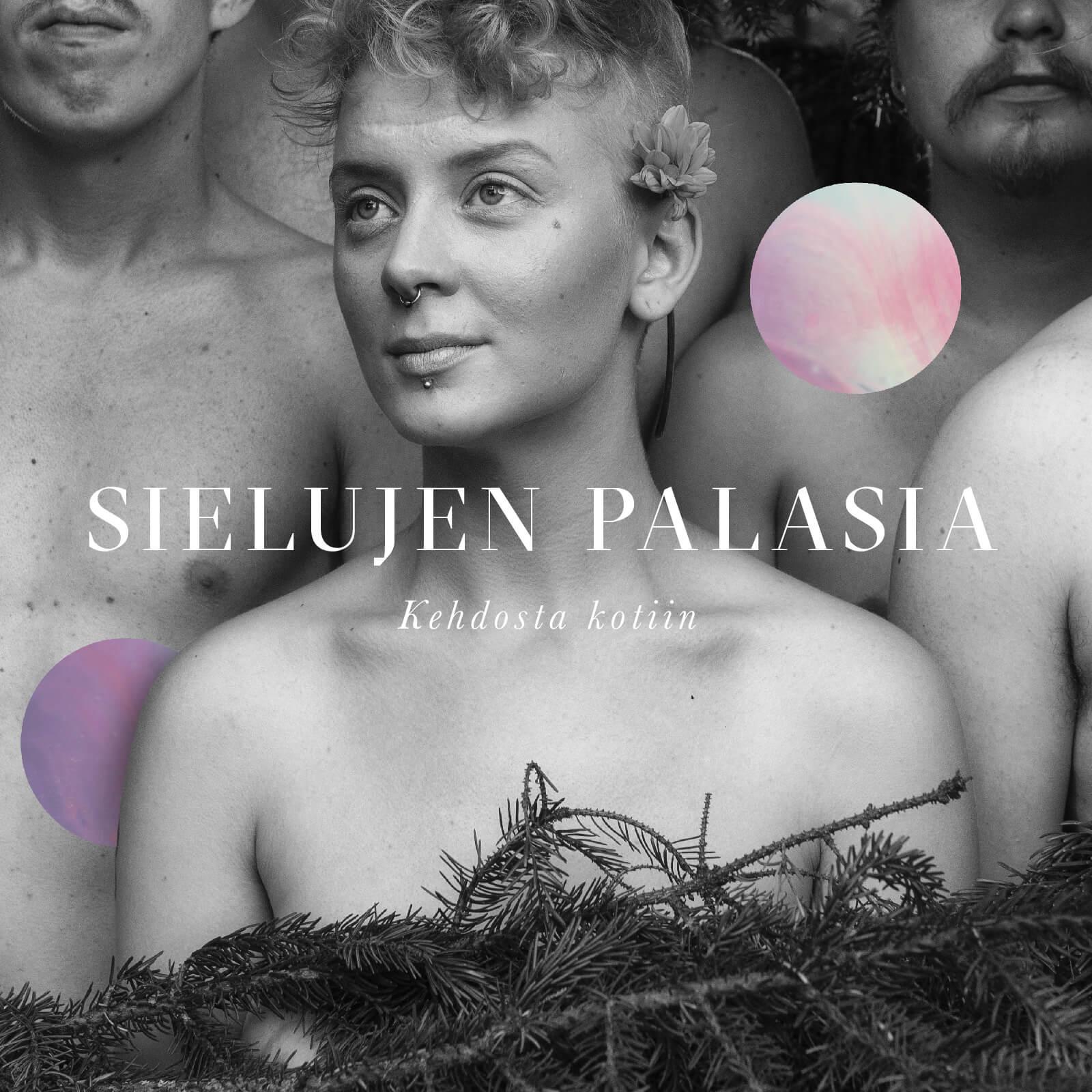Sielujen Palasia – Kehdosta Kotiin